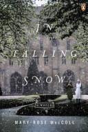 In Falling Snow A Novel _ MARY MACCOLL