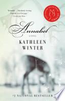 Annabel A Novel _ KATHLEEN WINTER