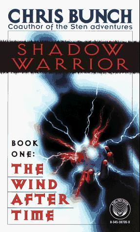 The Wind After Time  Shadow Warrior, Book 1 _ CHRIS BUNCH