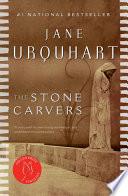 The Stone Carvers _ JANE URQUHART