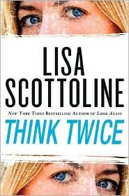 Think Twice _ LISA SCOTTOLINE