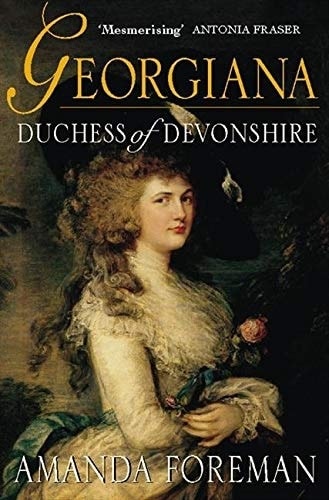 Georgiana Duchess Of Devonshire _ AMANDA FOREMAN
