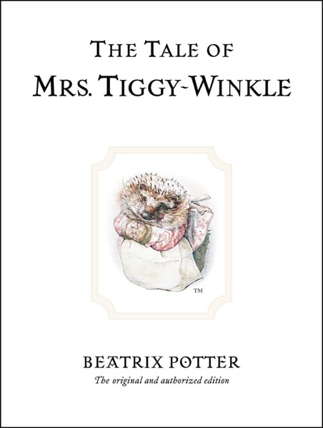 The Tale Of Mrs. Tiggy-Winkle  Peter Rabbit, Book 6 _ BEATRIX POTTER
