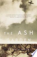 The Ash Garden _ DENNIS BOCK