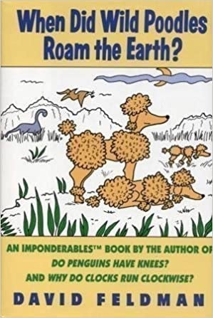 When Did Wild Poodles Roam The Earth An Imponderables Book _ DAVID FELDMAN