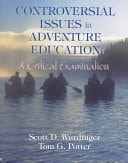 Controversial Issues In Adventure Education A Critical Examination _ SCOTT WURDINGER