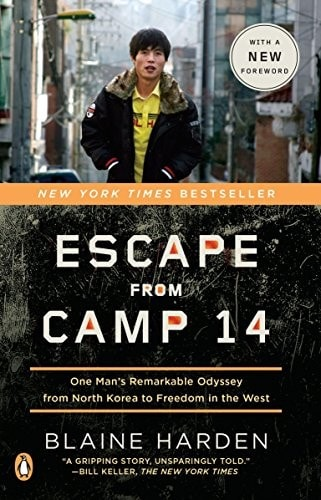 Escape From Camp 14 One Mans Remarkable Odyssey From North Korea To Freedom In The West _ BLAINE HARDEN