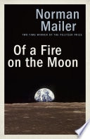 Of A Fire On The Moon _ NORMAN MAILER