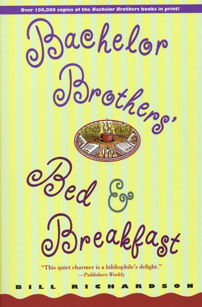 Bachelor Brothers Bed And Breakfast _ BILL RICHARDSON