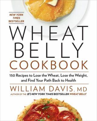 Wheat Belly Cookbook _ WILLIAM DAVIS