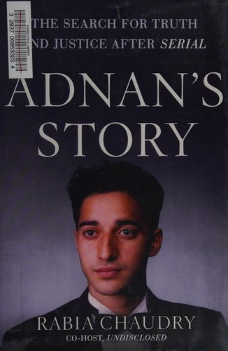 Adnans Story The Search For Truth And Justice After Serial _ RABIA CHAUDRY