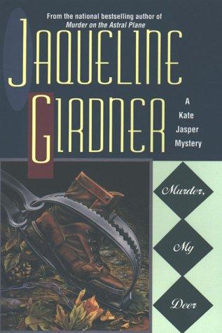 Murder, My Deer A Kate Jasper Mystery _ JACQUELINE GIRDNER