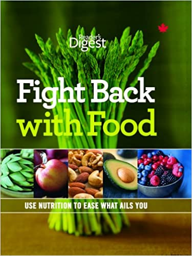 Fight Back With Food Use Nutrition To Ease What Ails You _ READERS DIGEST