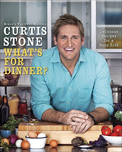 Whats For Dinner? _ CURTIS STONE
