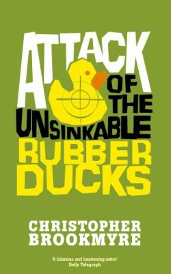 Attack Of The Unsinkable Rubber Ducks _ CHRISTOPHER BROOKMYRE