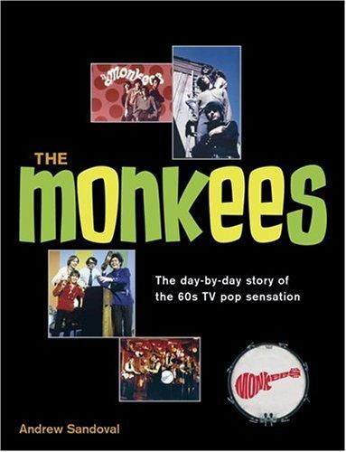 The Monkees The Day-By-Day Story Of The 60s Tv Pop Sensation _ ANDREW SANDOVAL