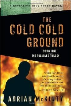The Cold Cold Ground The Troubles Trilogy Book One _ ADRIAN MCKINTY