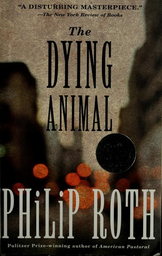 The Dying Animal _ PHILIP ROTH