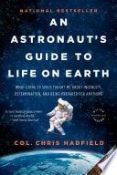 An Astronauts Guide To Life On Earth _ CHRIS HADFIELD