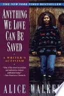Anything We Love Can Be Saved A Writers Activism _ ALICE WALKER