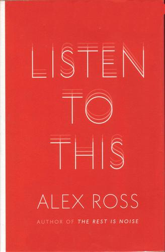 Listen To This _ ALEX ROSS