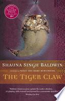 The Tiger Claw A Novel _ SHAUNA BALDWIN