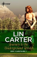 Journey To The Underground World _ LIN CARTER