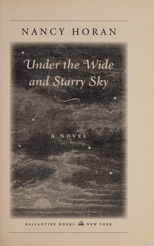 Under The Wide And Starry Sky A Novel  Advance Readers Copy _ NANCY HORAN