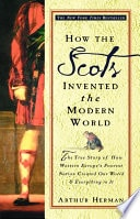 How The Scots Invented The Modern World _ ARTHUR HERMAN