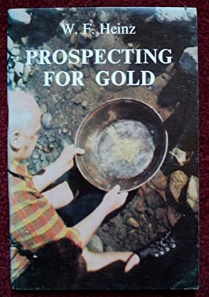 Prospecting For Gold _ W HEINZ