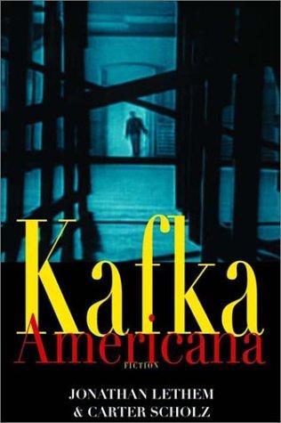 Kafka Americana _ JONATHAN LETHEM