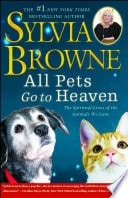 All Pets Go To Heaven _ SYLVIA BROWNE