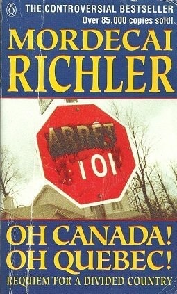 Oh Canada! Oh Quebec! Requiem For A Divided Country _ MORDECAI RICHLER