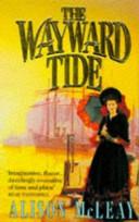 The Wayward Tide  Uncorrected Proof _ ALISON MCLEAY