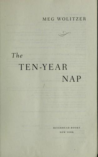 The Ten Year Nap A Novel _ MEG WOLITZER