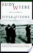 Rivers Of Stone Fictions And Memories _ RUDY WIEBE