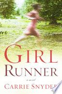 Girl Runner _ CARRIE SNYDER
