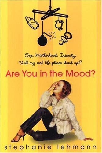 Are You In The Mood? _ STEPHANIE LEHMANN