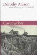 Cavedweller A Novel _ DOROTHY ALLISON
