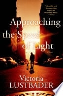 Approaching The Speed Of Light _ VICTORIA LUSTBADER