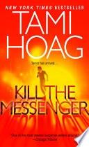 Kill The Messenger _ TAMI HOAG