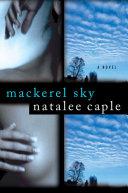 Mackerel Sky A Novel _ NATALEE CAPLE