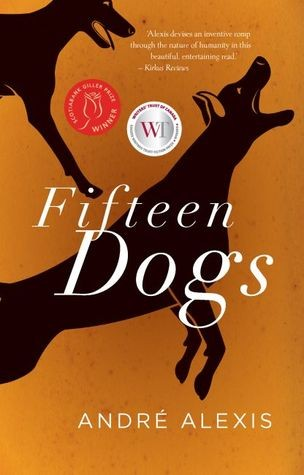 Fifteen Dogs _ ANDRE ALEXIS