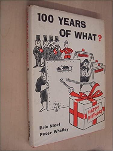 100 Years Of What? _ ERIC NICOL
