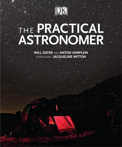 The Practical Astronomer Explore The Wonders Of The Night Sky _ WALTER GATER