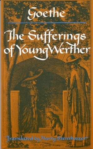 The Sufferings Of Young Werther _ HARRY STEINHAUER; JOHANN WOLFGANG VON GOETHE
