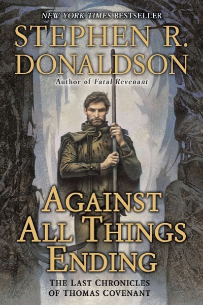 Against All Things Ending The Last Chronicles Of Thomas Covenant _ STEPHEN DONALDSON