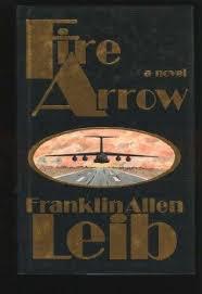 Fire Arrow A Novel _ FRANKLIN LEIB