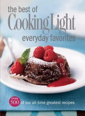 The Best Of Cooking Light Everyday Favorites Over 500 Of Our All-Time Favorite Recipes _ COOKING LIGHT MAGAZINE