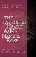 The Tattooed Heart And My Name Is Rose _ THEODORA KEOGH